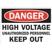 DANGER: HIGH VOLTAGE UNAUTHORIZED PERSONNEL KEEP OUT