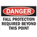 FALL PROTECTION REQUIRED BEYOND THIS POINT